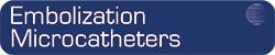 Embolization Microcatheters